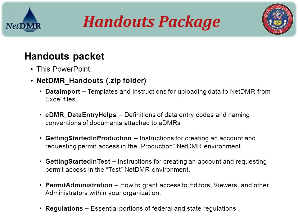 Handouts packet This PowerPoint. NetDMR_Handouts (.zip folder) DataImport – Templates and instructions for uploading data to NetDMR from Excel files.