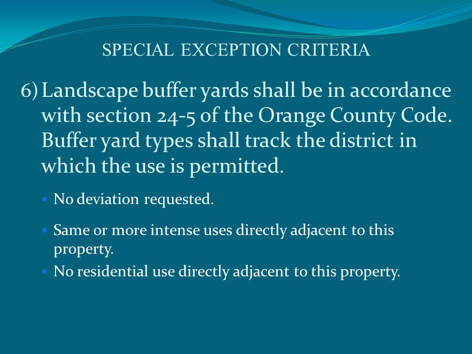 SPECIAL EXCEPTION CRITERIA 6) Landscape buffer yards shall be in accordance with section 24-5 of the Orange County Code.