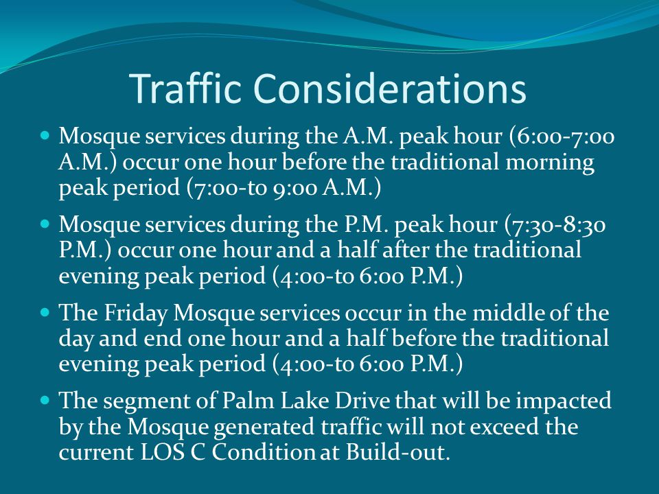 Traffic Considerations Mosque services during the A.M.