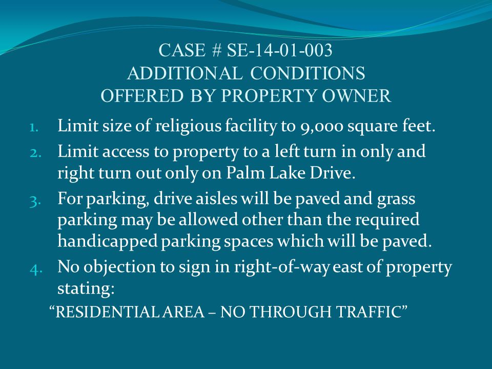CASE # SE-14-01-003 ADDITIONAL CONDITIONS OFFERED BY PROPERTY OWNER 1.