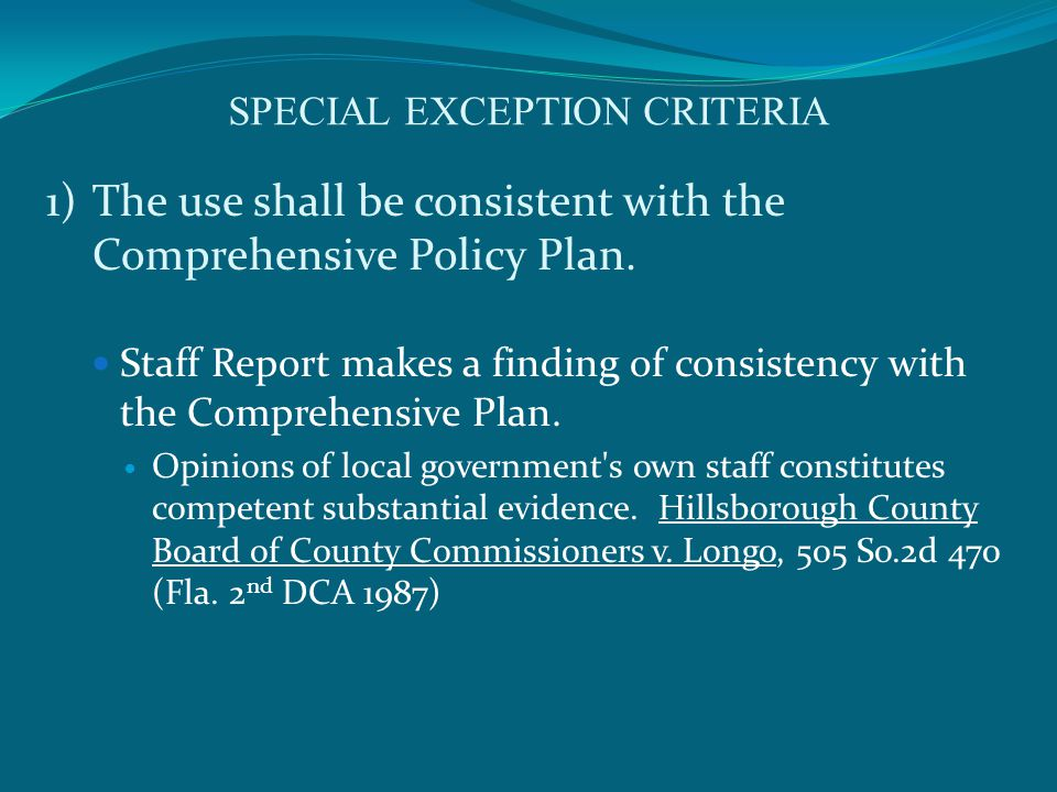 SPECIAL EXCEPTION CRITERIA 2)The use shall be similar and compatible with the surrounding area and shall be consistent with the pattern of surrounding development.