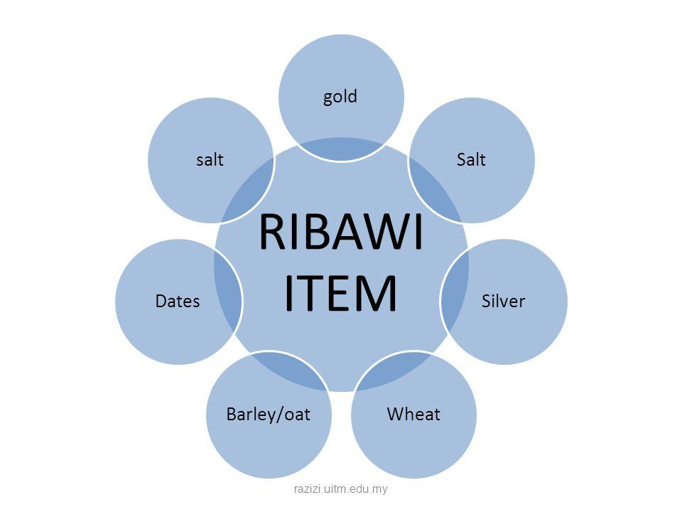 RIBAWI ITEM goldSaltSilverWheatBarley/oatDatessalt razizi.uitm.edu.my