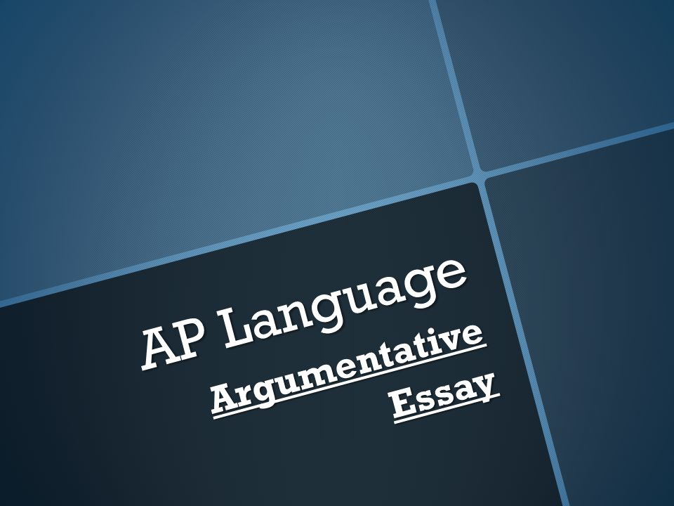 AP Language ArgumentativeEssay