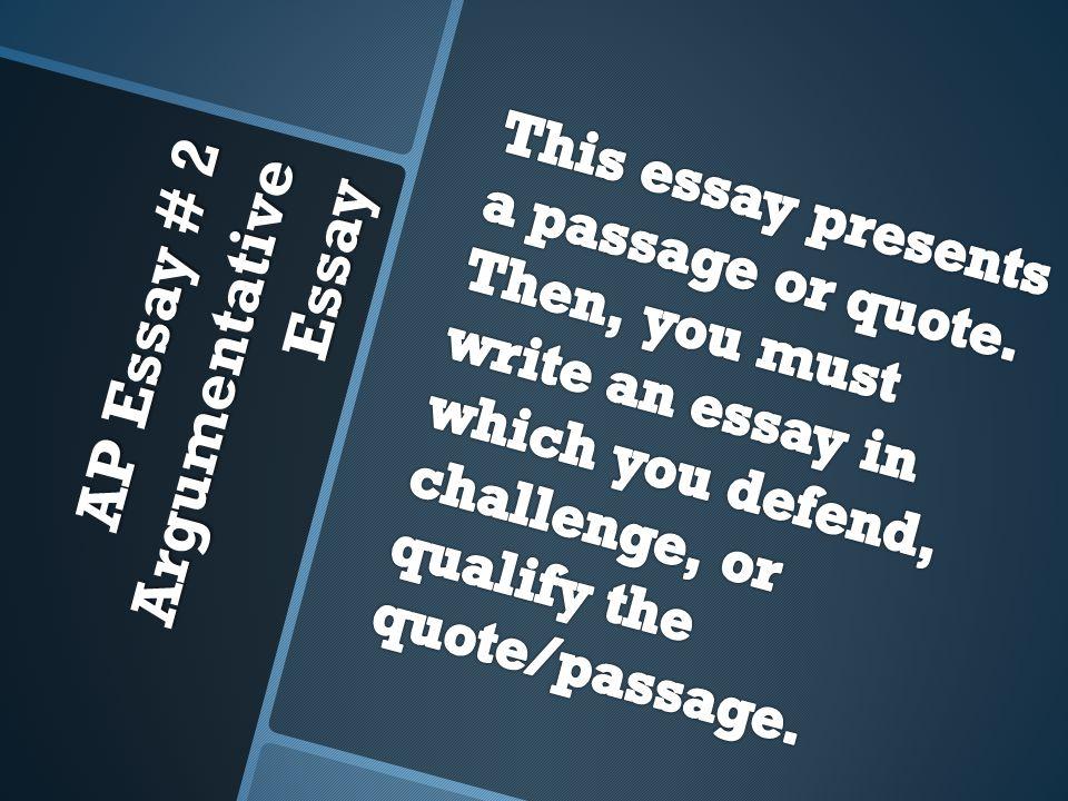 AP Essay # 2 Argumentative Essay