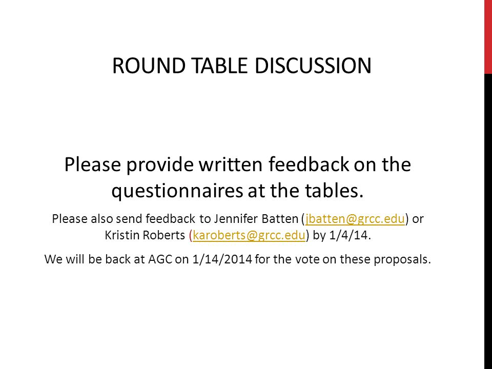 ROUND TABLE DISCUSSION Please provide written feedback on the questionnaires at the tables.
