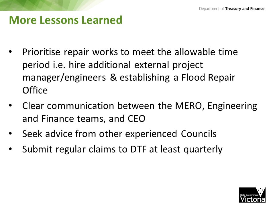 More Lessons Learned Prioritise repair works to meet the allowable time period i.e.