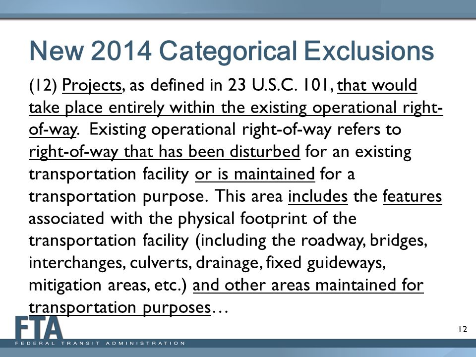 12 New 2014 Categorical Exclusions (12) Projects, as defined in 23 U.S.C. 101, that would take place entirely within the existing operational right- o