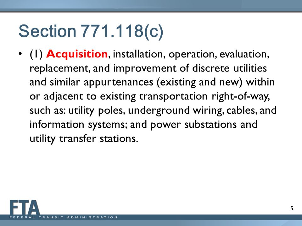 5 Section 771.118(c) (1) Acquisition, installation, operation, evaluation, replacement, and improvement of discrete utilities and similar appurtenance