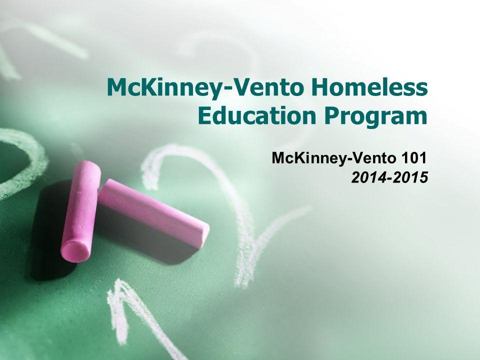 McKinney-Vento Homeless Education Program McKinney-Vento 101 2014-2015