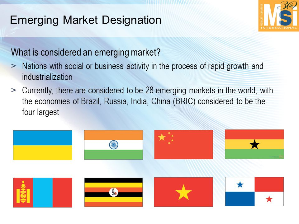 Emerging Market Designation What is considered an emerging market.