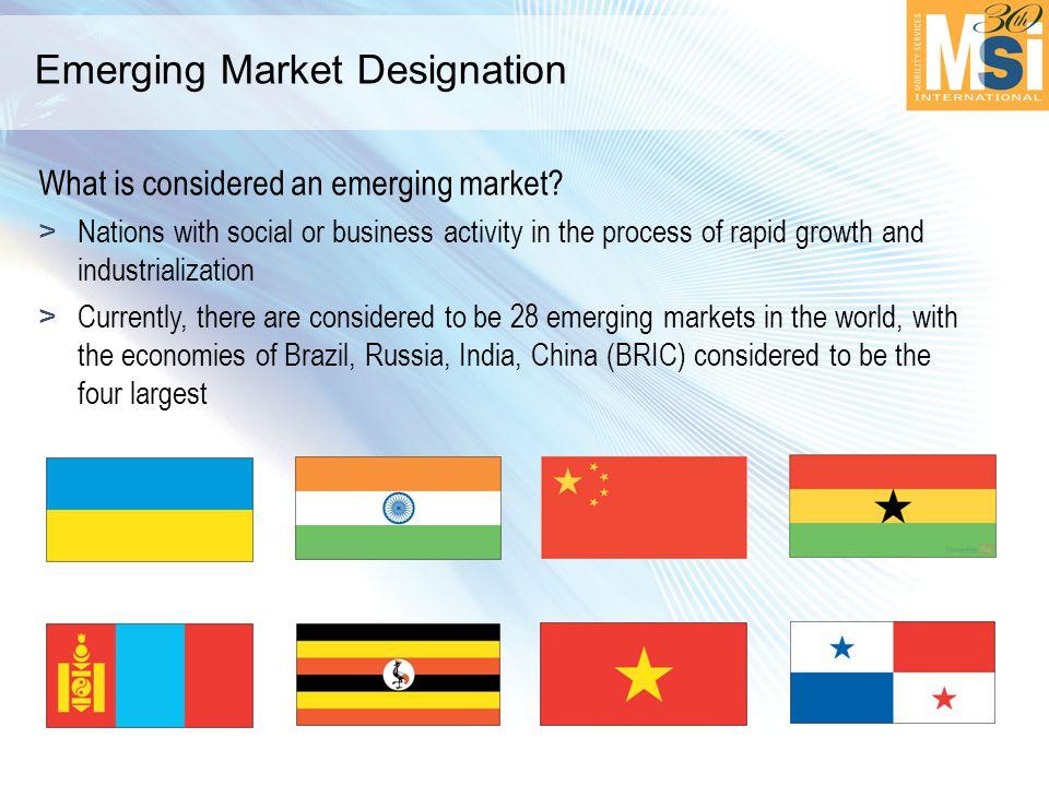 Emerging Markets 2011 - 2012 BRAZILUAEMALAYSIAPHILIPPINES RUSSIAVIETNAMCOLOMBIAUGANDA INDIAPOLANDMOROCCOKAZAHKSTAN CHINAPERUCZECH REPUBLICNIGERIA MEXICOS.