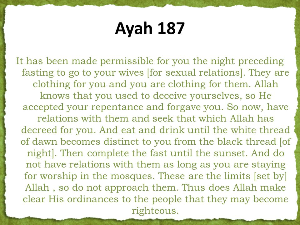 It has been made permissible for you the night preceding fasting to go to your wives [for sexual relations].