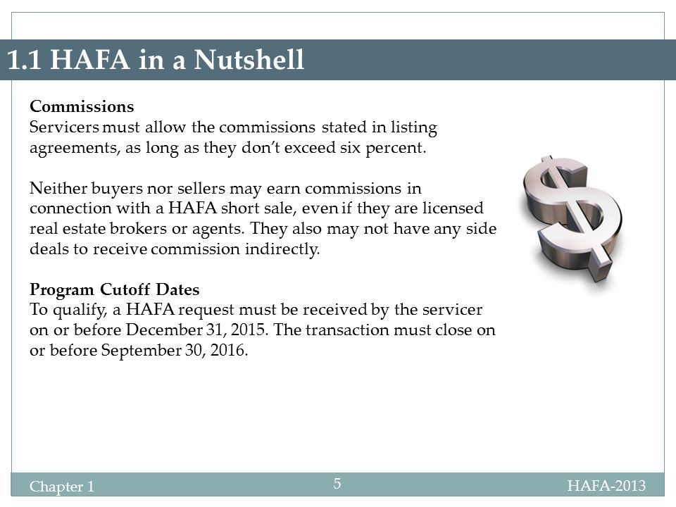 HAFA-2013 Chapter 1 5 1.1 HAFA in a Nutshell Commissions Servicers must allow the commissions stated in listing agreements, as long as they don't exceed six percent.