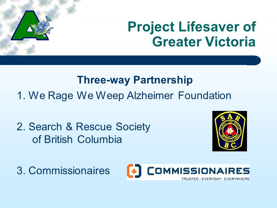 Project Lifesaver of Greater Victoria Three-way Partnership 1.