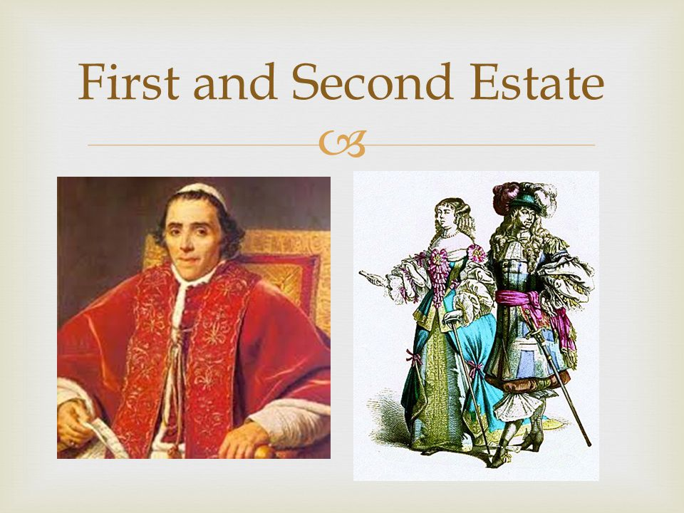  First and Second Estate