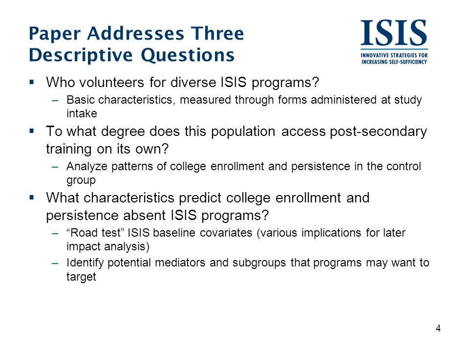 Paper Addresses Three Descriptive Questions  Who volunteers for diverse ISIS programs.