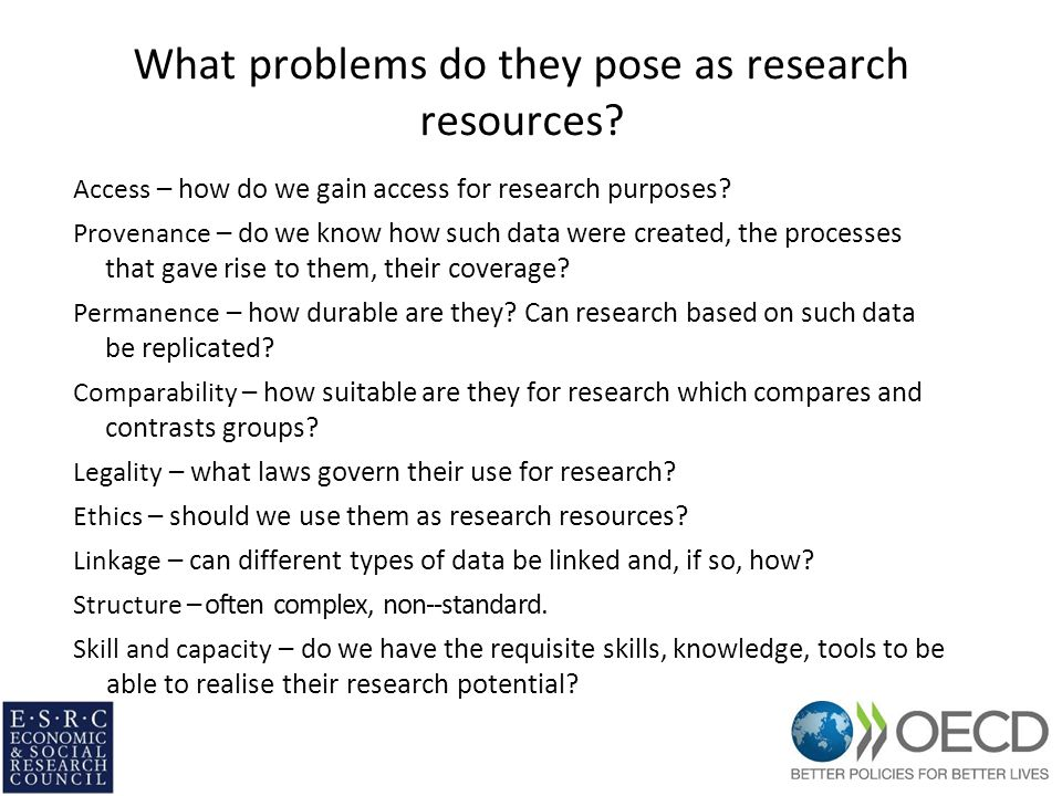 What problems do they pose as research resources.