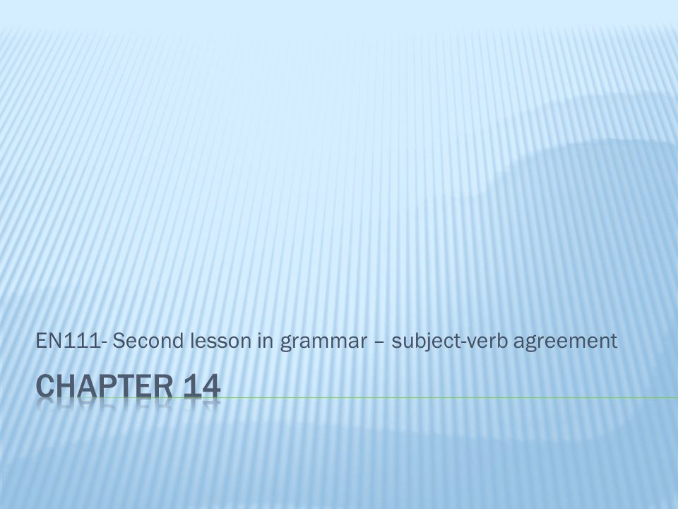 EN111- Second lesson in grammar – subject-verb agreement