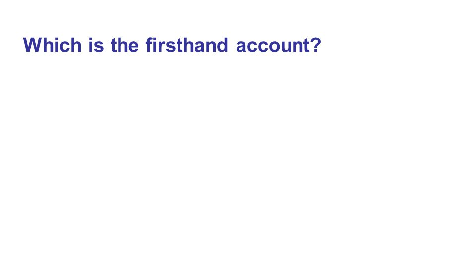 Which is the firsthand account?