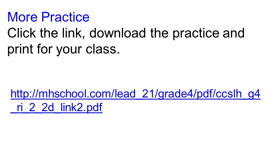 More Practice Click the link, download the practice and print for your class.