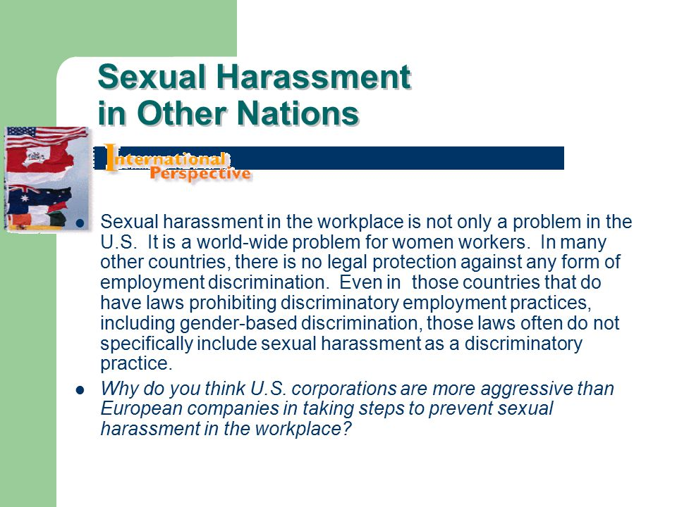 Sexual Harassment in Other Nations Sexual harassment in the workplace is not only a problem in the U.S.