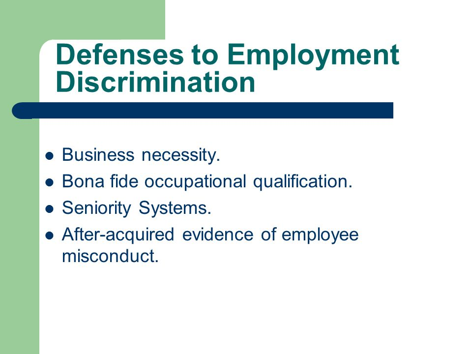 Defenses to Employment Discrimination Business necessity.
