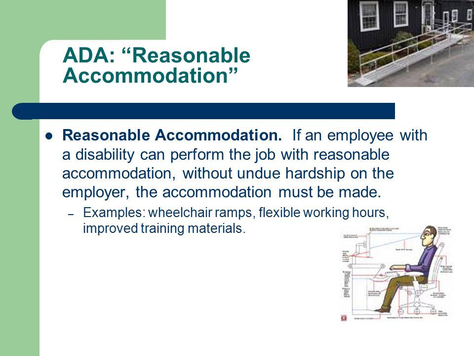 ADA: Reasonable Accommodation Reasonable Accommodation.