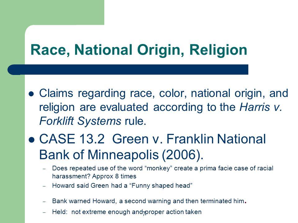 7 Race, National Origin, Religion Claims regarding race, color, national origin, and religion are evaluated according to the Harris v.