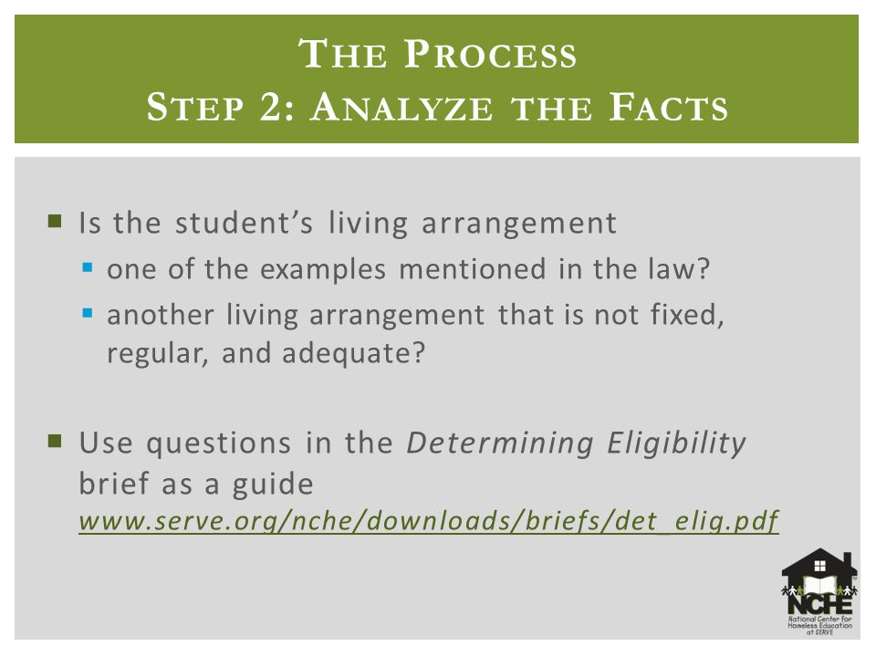 T HE P ROCESS S TEP 2: A NALYZE THE F ACTS  Is the student's living arrangement  one of the examples mentioned in the law.