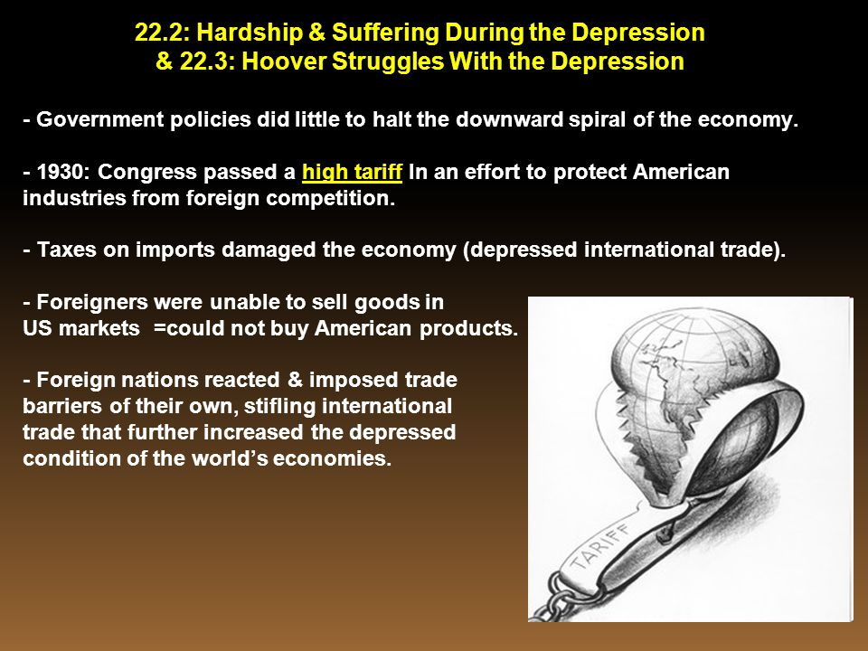 22.2: Hardship & Suffering During the Depression & 22.3: Hoover Struggles With the Depression - Government policies did little to halt the downward sp