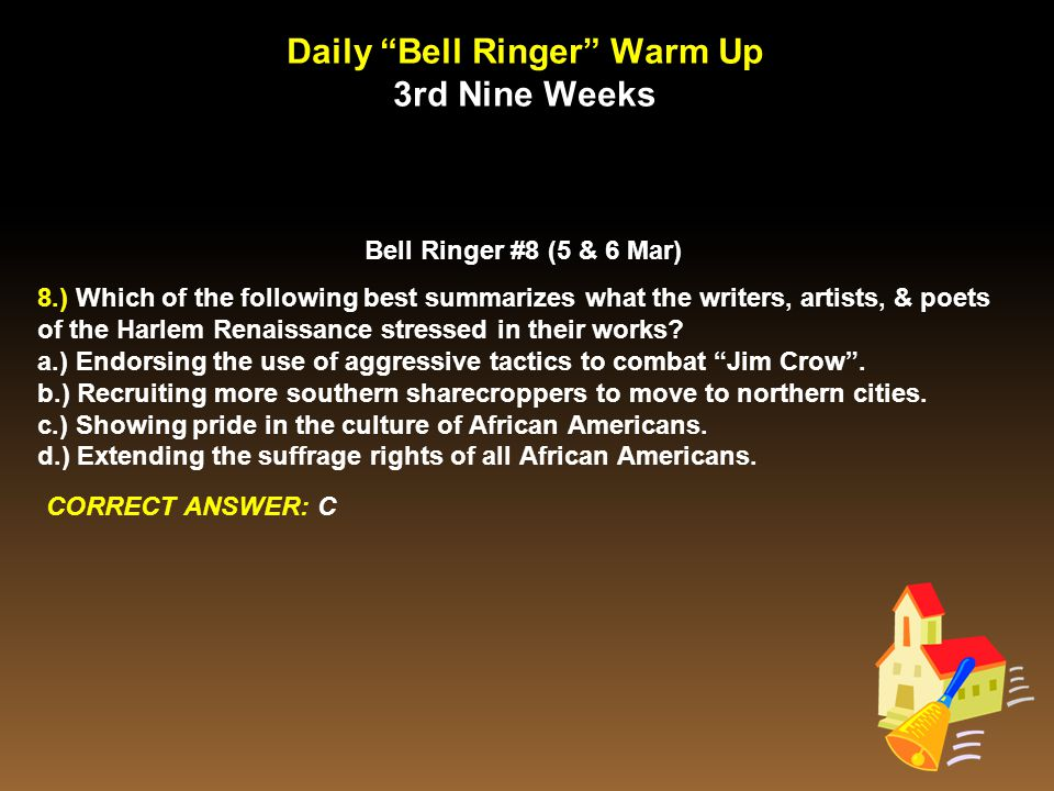 "Daily ""Bell Ringer"" Warm Up 3rd Nine Weeks Bell Ringer #8 (5 & 6 Mar) 8.) Which of the following best summarizes what the writers, artists, & poets of"