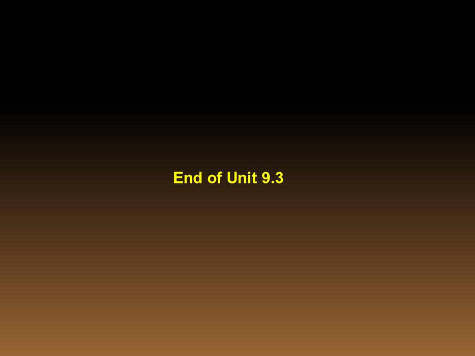 End of Unit 9.3