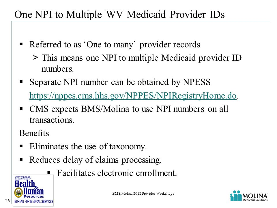 One NPI to Multiple WV Medicaid Provider IDs  Referred to as 'One to many' provider records >This means one NPI to multiple Medicaid provider ID numbers.
