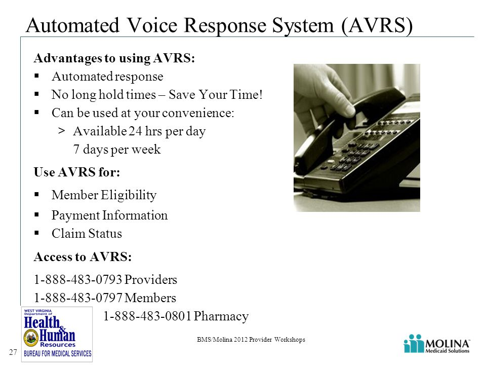 Automated Voice Response System (AVRS) Advantages to using AVRS:  Automated response  No long hold times – Save Your Time.