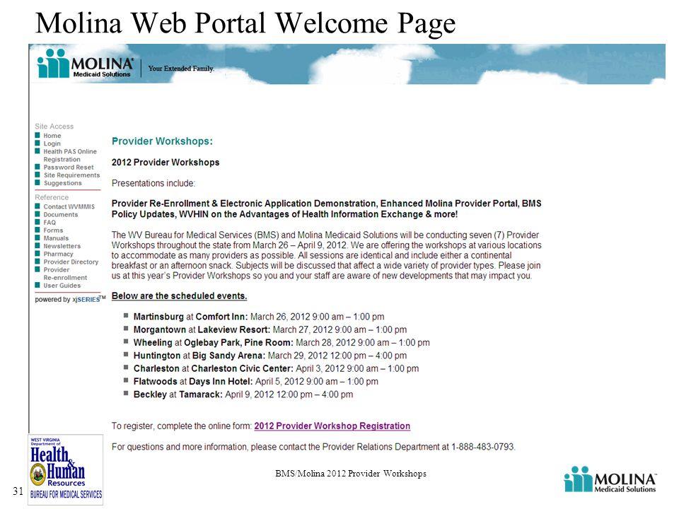 Molina Web Portal Welcome Page BMS/Molina 2012 Provider Workshops 31