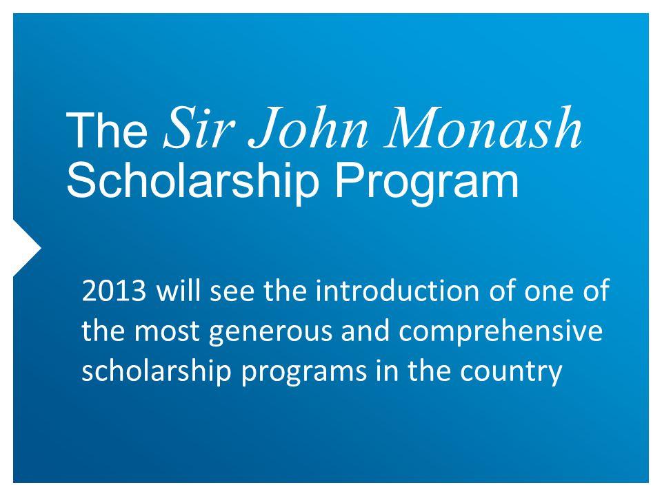 Monash UniStart Bursary For financially disadvantaged students All eligible domestic commencers receive the bursary.