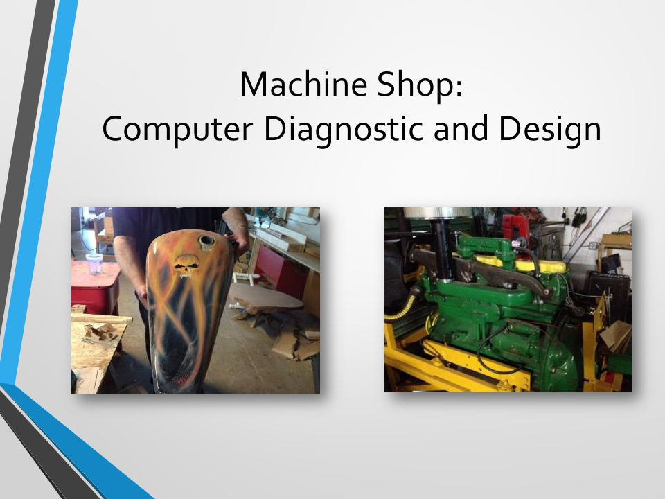 Machine Shop: Computer Diagnostic and Design