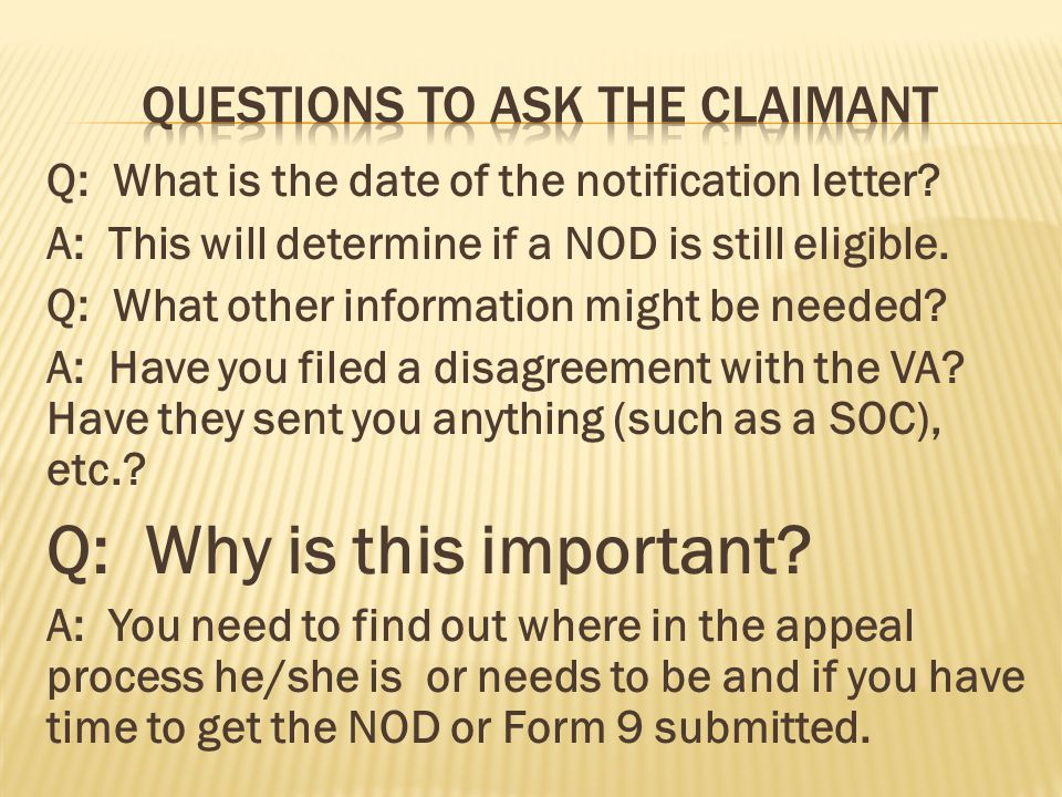 Q: What is the date of the notification letter? A: This will determine if a NOD is still eligible. Q: What other information might be needed? A: Have