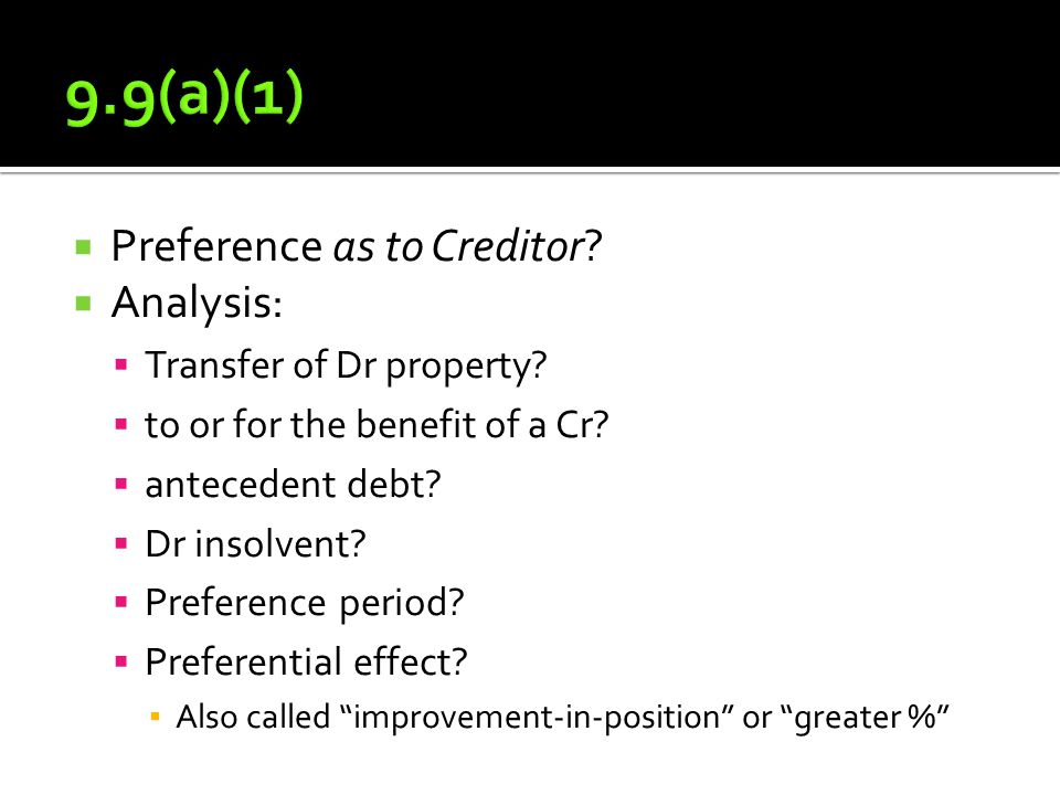  Preference as to Creditor.  Analysis:  Transfer of Dr property.