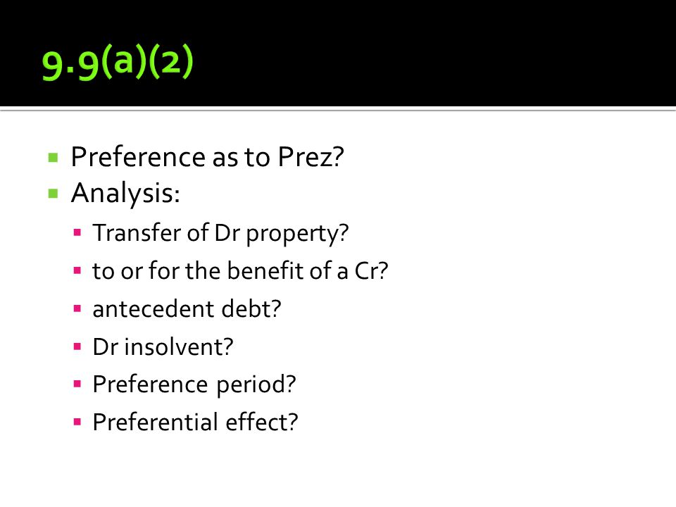  Preference as to Prez.  Analysis:  Transfer of Dr property.