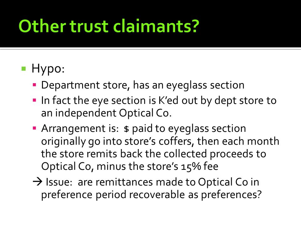  Hypo:  Department store, has an eyeglass section  In fact the eye section is K'ed out by dept store to an independent Optical Co.