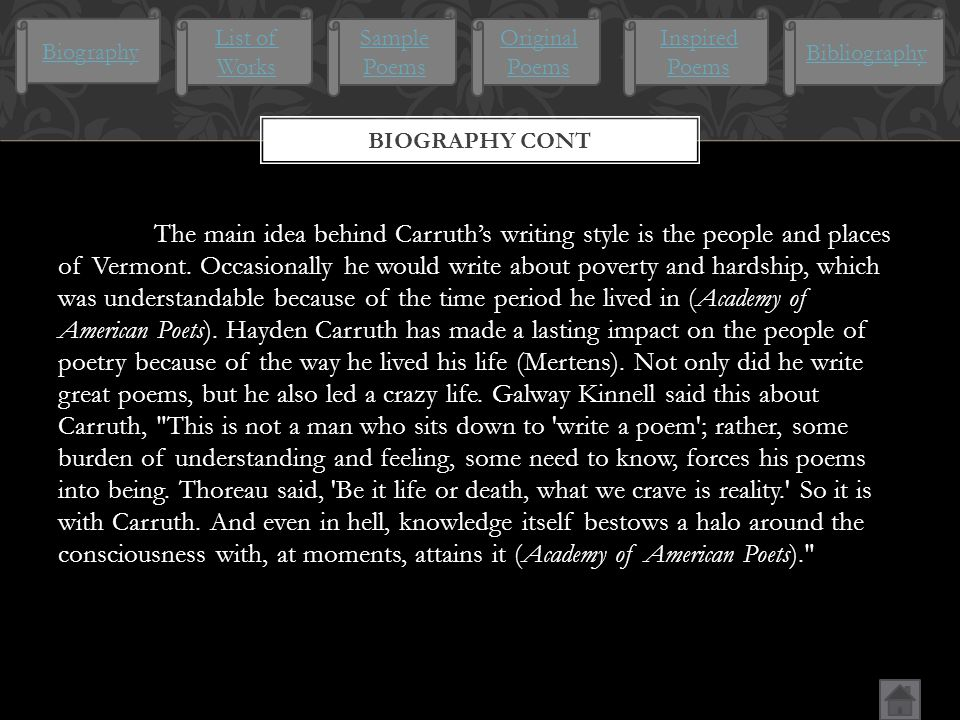 The main idea behind Carruth's writing style is the people and places of Vermont.
