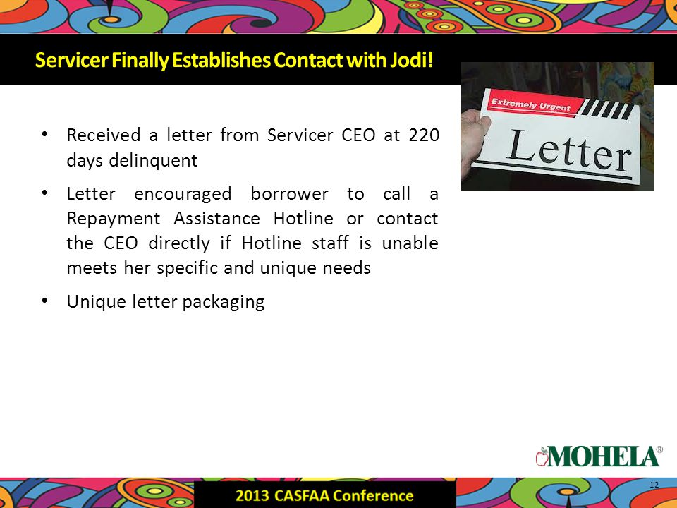 Servicer Finally Establishes Contact with Jodi.