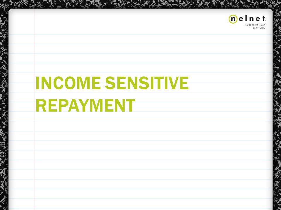 INCOME SENSITIVE REPAYMENT
