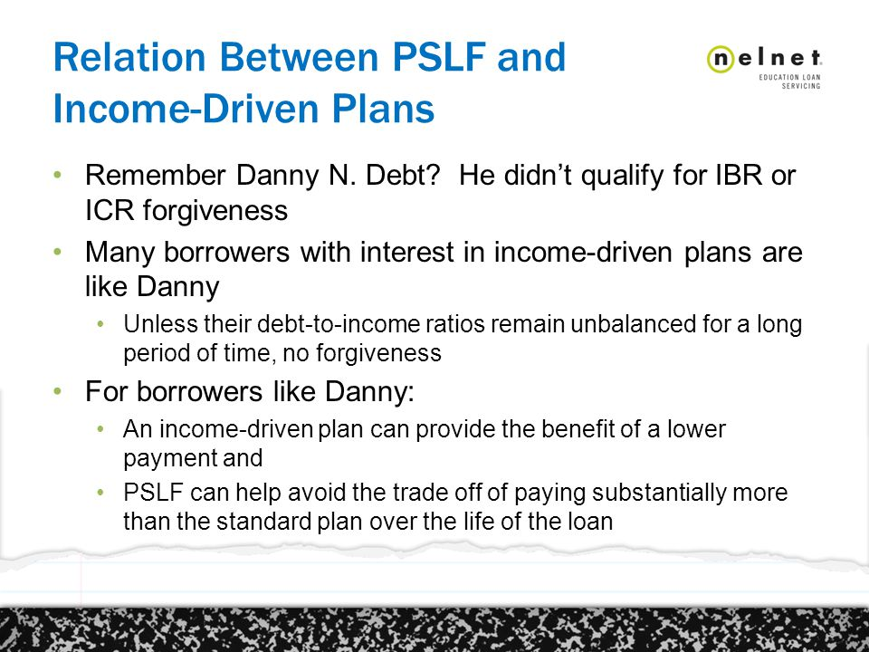 Relation Between PSLF and Income-Driven Plans Remember Danny N.