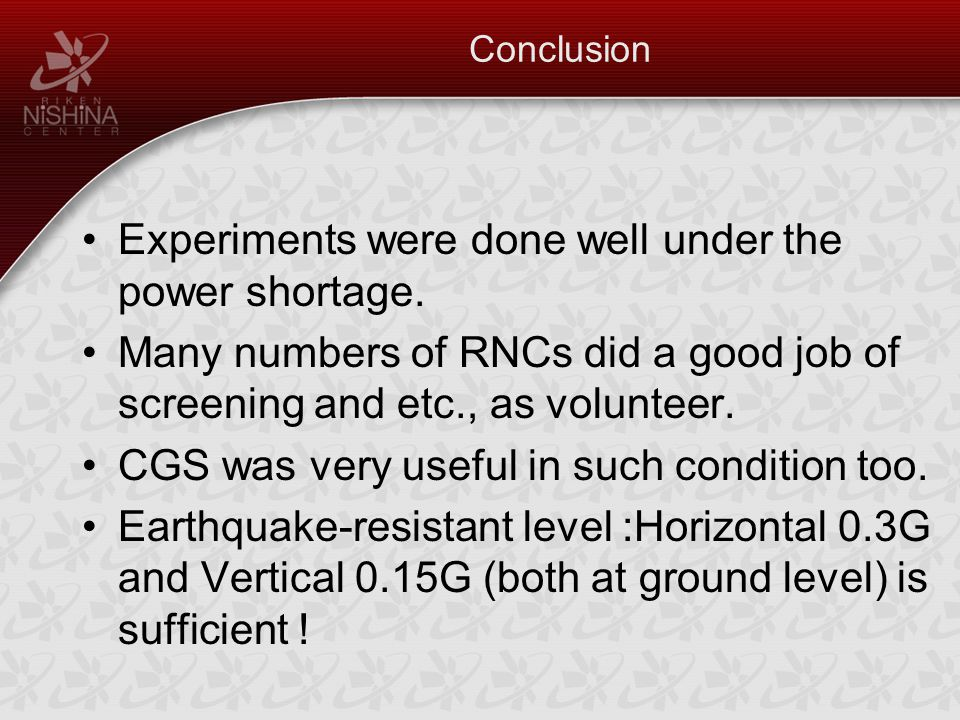 Conclusion Experiments were done well under the power shortage.
