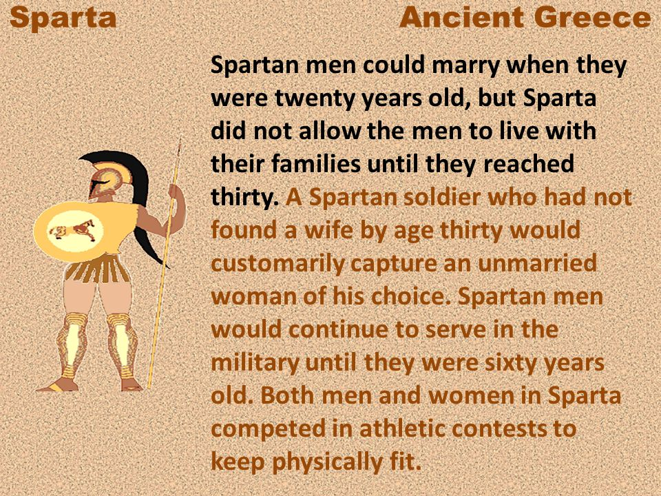 Sparta Ancient Greece Spartan laws discouraged anything that would distract citizens from their disciplined military life.