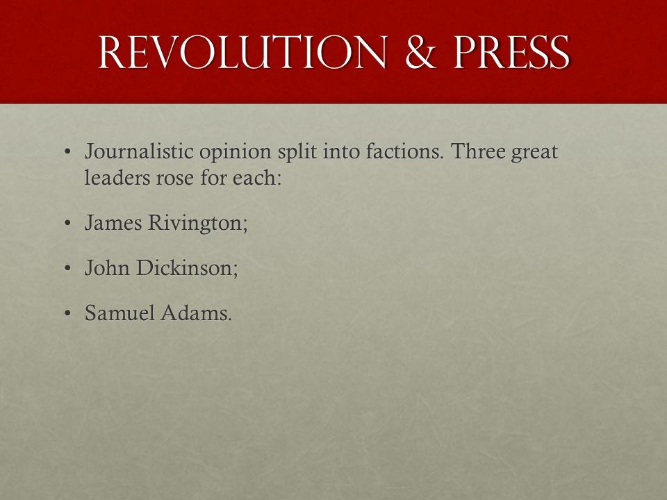 Revolution & Press Journalistic opinion split into factions.