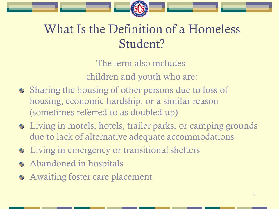 7 The term also includes children and youth who are: Sharing the housing of other persons due to loss of housing, economic hardship, or a similar reas