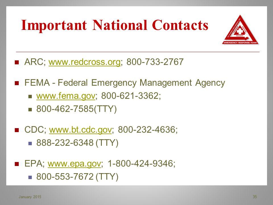 ARC; www.redcross.org; 800-733-2767www.redcross.org FEMA - Federal Emergency Management Agency www.fema.gov; 800-621-3362; www.fema.gov 800-462-7585(T